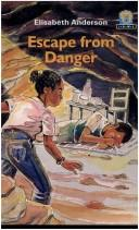 Cover of: Escape from danger | Elisabeth Anderson