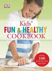 Cover of: Kids' Fun and Healthy Cookbook by DK Publishing, Nicola Graimes