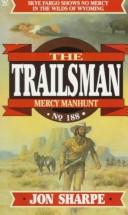 Cover of: Trailsman 188 by Jon Messmann