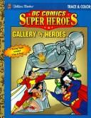 Cover of: Gallery of Heroes (Trace & Color) | Golden Books