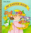 Cover of: My Easter Book (Golden Naptime Tale) | Golden Books
