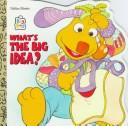 Cover of: What's the Big Idea (Big Bag) | Golden Books