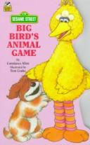 Cover of: Big Bird's Animal Game by Tom Cooke