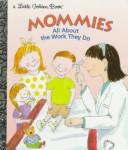 Cover of: Mommies at Work by Golden Books