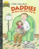 Cover of: Daddies & the Work They Do | Golden Books