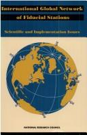 Cover of: International Network of Global Fiducial Stations by National Research Council.