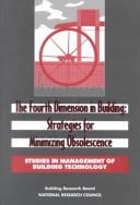 Cover of: Fourth Dimension in Building: Strategies for Avoiding Obsolescence (<i>Studies in Management of Building Technology:</i> A Series) by National Research Council.