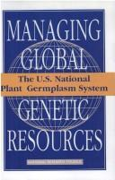 Cover of: The U.S. National Plant Germplasm System (<i>Managing Global Genetic Resources:</i> A Series) | National Research Council.