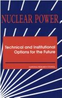 Cover of: Nuclear Power by National Research Council.