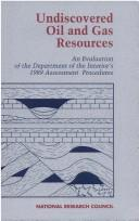 Cover of: Undiscovered Oil and Gas Resources | National Research Council.