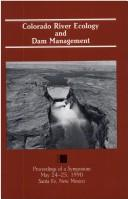 Cover of: Colorado River Ecology and Dam Management | National Research Council.