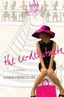 Cover of: The Ex-Debutante by Linda Francis Lee