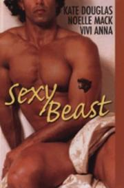 Cover of: Sexy Beast | Kate Douglas