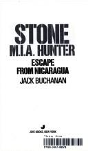 Cover of: Escape from Nicaragua (Stone M.I.A. Hunter, No 8) (Stone M.I.a. Hunter, No 8) by Jack Buchanan