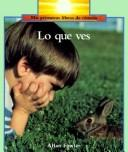 Cover of: Lo Que Ves-Big Book | Allan Fowler