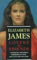 Cover of: Lovers & Friends by Elizabeth James