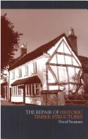 Cover of: REPAIR OF HISTORIC TIMBER STRUCTURES | DAVID YEOMANS