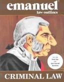 Cover of: Criminal Law (Emanuel Law Outline) by Steven L. Emanuel