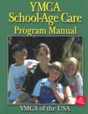 Cover of: ymca school-age care program manual | YMCA of the USA