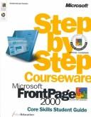Cover of: Microsoft  FrontPage  2000 Step by Step Courseware Core Skills Class Pack by ActiveEducation