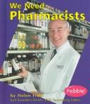 Cover of: We Need Pharmacists | Helen Frost