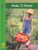 Cover of: Make It Move! (Yellow Umbrella Books) | Jennifer VanVoorst