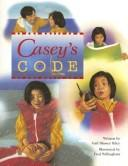 Cover of: Casey's Code (Pair-It Books) | Gail Blasser Riley