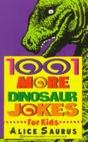 Cover of: 1,001 More Dinosaur Jokes for Kids | Matthew Sartwell