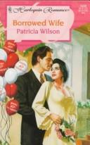 Cover of: Borrowed Wife | Patricia Wilson