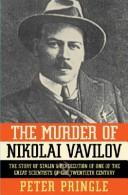 Cover of: The murder of Nikolai Vavilov | Peter Pringle