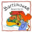 Cover of: Bartimouse Aboard the Ark | Christina Goodings
