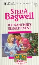 Cover of: Rancher's Blessed Event (Twins On The Doorstep) | Stella Bagwell