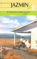 Cover of: El Marido De Su Amiga by Susan Fox