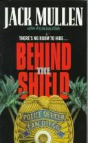 Cover of: Behind the Shield | Jack Mullen