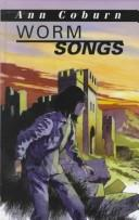 Cover of: Worm Songs by Ann Coburn