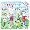 Cover of: I Love You Color-A-Day Cube (I Love You!) | Modern Publishing