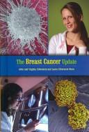 Cover of: The Breast Cancer Update (Disease Update) | Alvin Silverstein