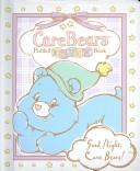Cover of: Care Bears Padded Board Book - Good Night Care Bears! (Care Bears Mini Padded) | Modern Publishing