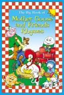 Cover of: The Big Book of Mother Goose and Friends Rhymes | Modern Publishing