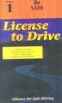 Cover of: License to Drive - Video 1 - Driver Courtesy/Responsiblity | Alliance for Safe Driving