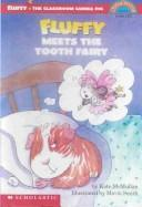 Cover of: Fluffy Meets the Tooth Fairy | Kate McMullan