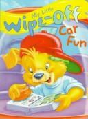 Cover of: My Little Wipe-Off Car Fun (My Little Wipe-Off Book) | Delores Bonwit