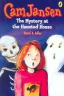 Cover of: Cam Jansen and The Mystery At The Haunted House (Cam Jansen Adventure) | David A. Adler