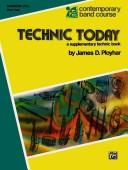 Cover of: Technic Today Baritone T.C. Part 2 (Contemporary Band Course) by James Ployhar