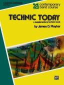 Cover of: Technic Today Part 2 Baritone Saxophone (Contemporary Band Course) by James Ployhar