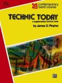 Cover of: Technic Today Drum Part 1 (Contemporary Band Course) | James Ployhar