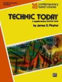 Cover of: Technic Today for Auxiliary Percussion (Contemporary Band Course) | James Ployhar