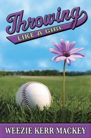 Cover of: Throwing like a girl by Weezie Kerr Mackey