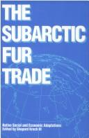 Cover of: The Subarctic Fur Trade by Shepard Krech