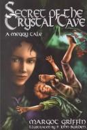 Cover of: Secret of the Crystal Cave | Margot Griffin
